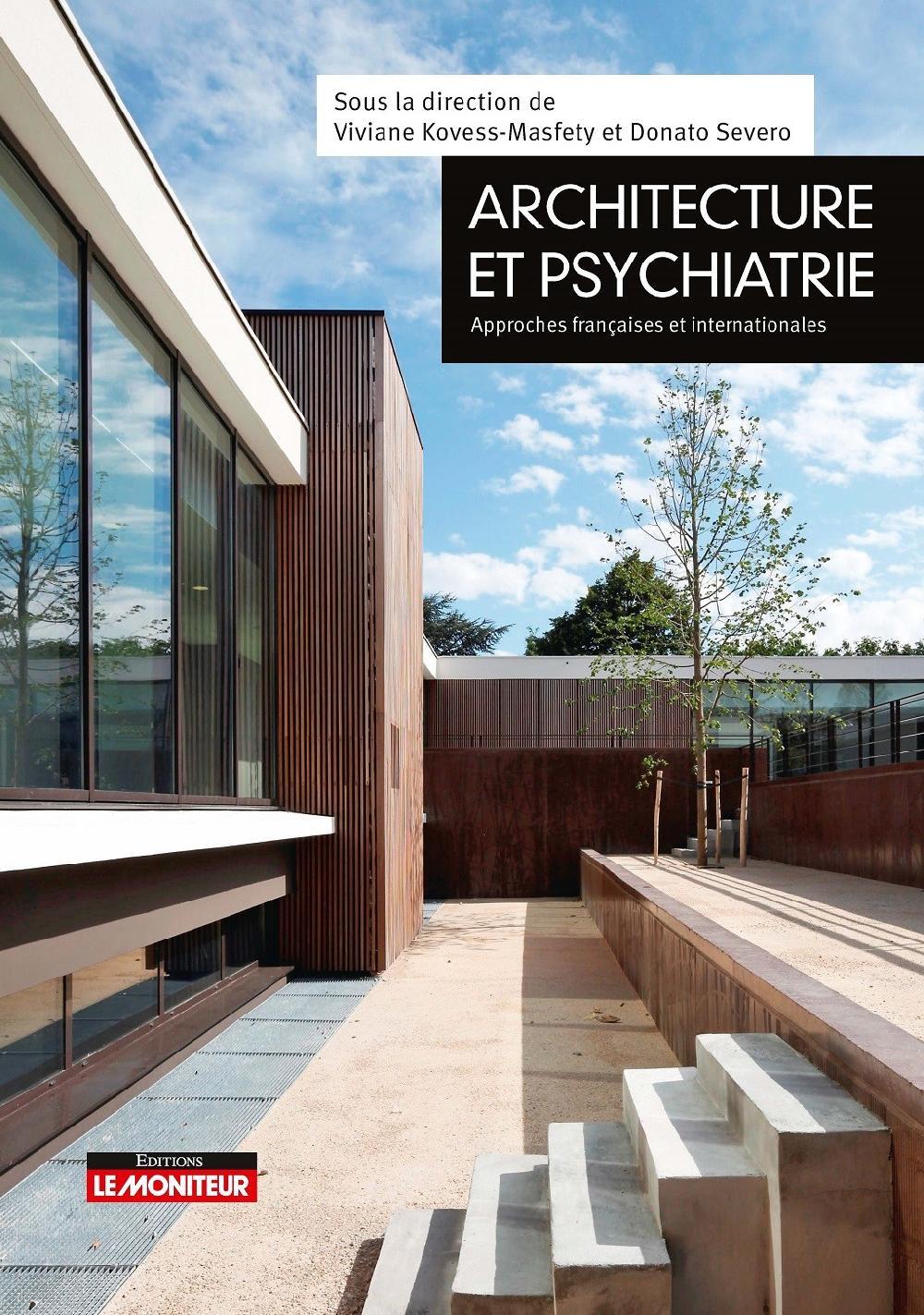 Architecture et psychiatrie- Approches françaises et internationales
